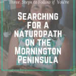 Mornington Peninsula Naturopathy – 3 Steps to Follow if You are Searching for a Naturopath on the Mornington Peninsula